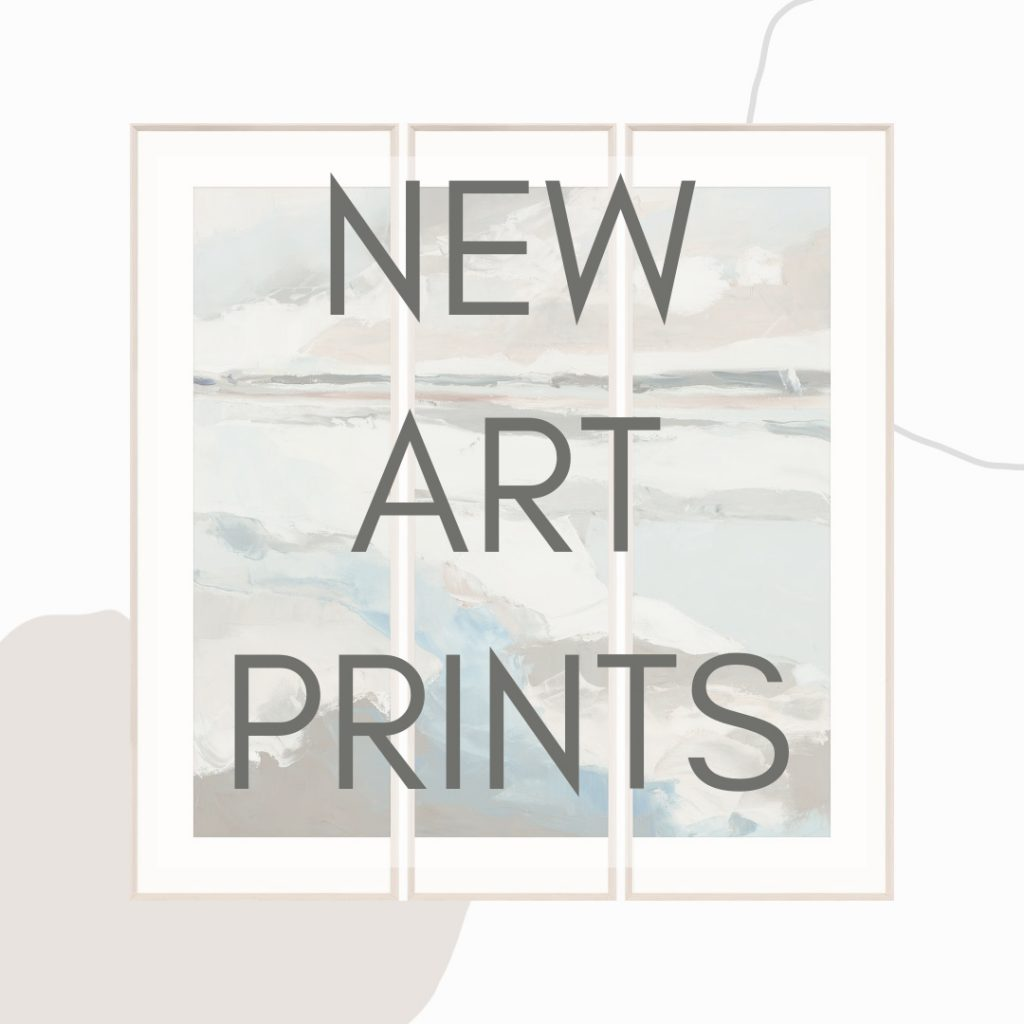 Just Arrived… Soft & Serene Art Prints